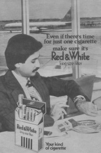 1974 press ad of Red & White cigarettes. Just like in other airports of the world at the time, smoking was allowed in all areas of Pakistani airports as well. The shoot for this ad took place at the old Karachi Airport that worked as a hub in the region and was one of the busiest airports in Asia receiving up to 60 flights in an hour from around the world. The man is sitting at a famous waiting lounge/restaurant at the airport (Sky Grill) that also had a full bar and was the only place at the airport that was centrally air-conditioned.